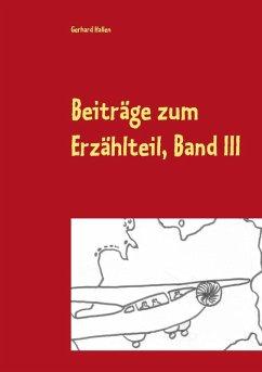 Beiträge zum Erzählteil, Band III (eBook, ePUB)