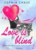 Love is blind. Bedingungslos verfallen (eBook, ePUB)