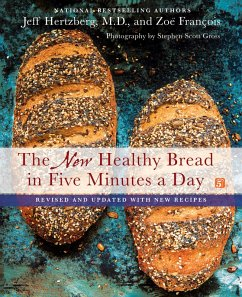 The New Healthy Bread in Five Minutes a Day (eBook, ePUB) - François, Zoë; Hertzberg, Jeff