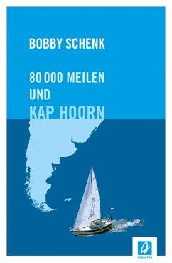 80.000 Meilen und Kap Hoorn (eBook, ePUB) - Schenk, Bobby