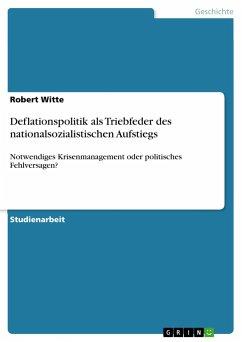 Deflationspolitik als Triebfeder des nationalsozialistischen Aufstiegs - Witte, Robert