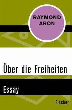 Über die Freiheiten (eBook, ePUB) - Aron, Raymond