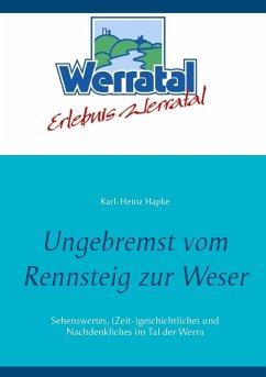 Ungebremst vom Rennsteig zur Weser - Hapke, Karl-Heinz