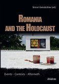 Romania and the Holocaust. Events - Contexts - Aftermath