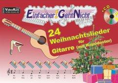 Einfacher!-Geht-Nicht: 24 Weihnachtslieder für Gitarre (mit Kapodaster), m. 1 Audio-CD - Leuchtner, Martin; Waizmann, Bruno