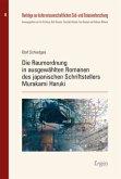 Die Raumordnung in ausgewählten Romanen des japanischen Schriftstellers Murakami Haruki