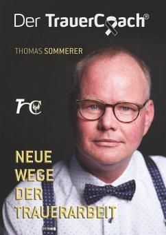 Der TrauerCoach - Sommerer, Thomas