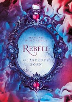 Rebell - Hüberli, Mirjam H.
