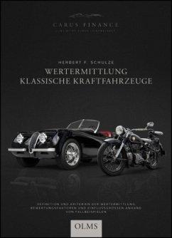 Wertermittlung Klassische Kraftfahrzeuge - Schulze, Herbert F.