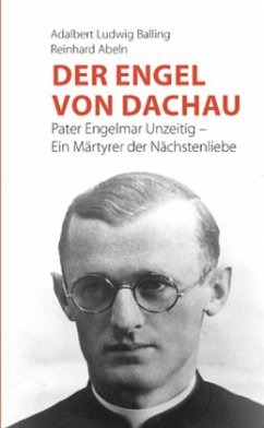 Der Engel von Dachau - Balling, Adalbert Ludwig; Abeln, Reinhard