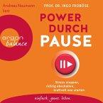 Power durch Pause - Stress stoppen, richtig abschalten, kraftvoll neu starten (Gekürzte Lesung) (MP3-Download)