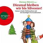 Diesmal bleiben wir bis Silvester! (MP3-Download)