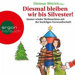 Diesmal bleiben wir bis Silvester! (MP3-Download) - Bittrich, Dietmar