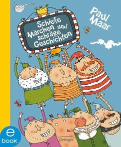Schiefe Märchen und schräge Geschichten (eBook, ePUB) - Maar, Paul