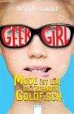 Mode ist ein glitzernder Goldfisch / Geek Girl Bd.1 (Mängelexemplar)
