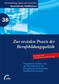Zur sozialen Praxis der Berufsbildungspolitik (eBook, PDF)
