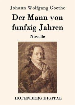 Der Mann von funfzig Jahren (eBook, ePUB) - Goethe, Johann Wolfgang