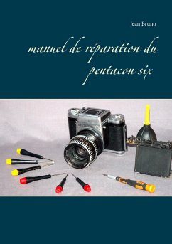 Manuel de réparation du Pentacon six (eBook, ePUB)