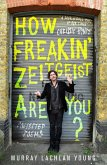 How Freakin' Zeitgeist Are You? (eBook, ePUB)