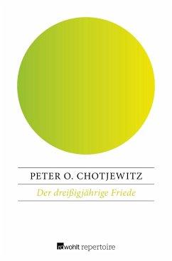 Der dreißigjährige Friede (eBook, ePUB) - Chotjewitz, Peter O.