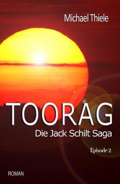 Toorag - Die Jack Schilt Saga (eBook, ePUB) - Thiele, Michael