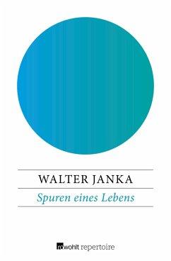 Spuren eines Lebens (eBook, ePUB) - Janka, Walter