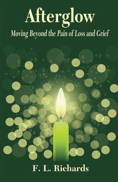 Afterglow: Moving Beyond the Pain of Loss and Grief