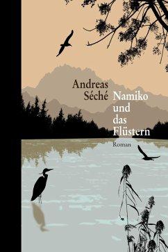 Namiko und das Flüstern (eBook, ePUB) - Séché, Andreas