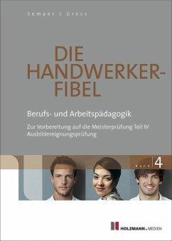 Holzmann Medien GmbH & Co. KG Die Handwerker-Fibel Band 4 (eBook, PDF)