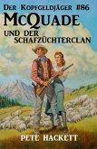 McQuade und der Schafzüchterclan / Der Kopfgeldjäger Bd.86 (eBook, ePUB)