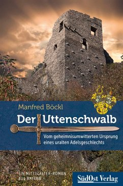 Der Uttenschwalb (eBook, ePUB) - Böckl, Manfred