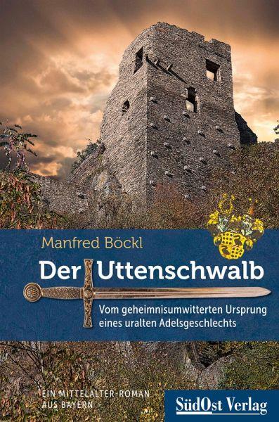 Der Uttenschwalb (eBook, ePUB) - Böckl, Manfred