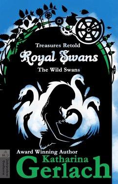 Royal Swans (The Wild Swans) (eBook, ePUB) - Gerlach, Katharina