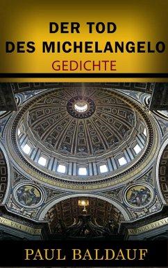 Der Tod des Michelangelo (eBook, ePUB) - Baldauf, Paul