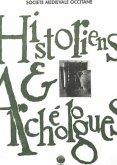 Historiens Et Archeologues: Actes de La 3e Session D'Histoire Medievale de Carcassonne (Cnec Et Caml), 28 Aout-1er Septembre 1990