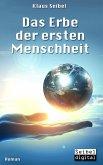 Das Erbe der ersten Menschheit / Die erste Menschheit Bd.1