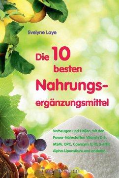 Die 10 besten Nahrungsergänzungsmittel - Laye, Evelyne