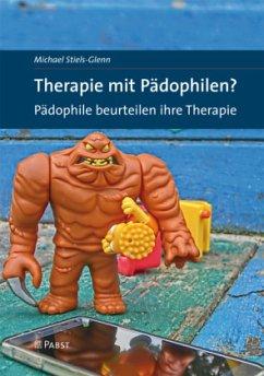 Therapie mit Pädophilen? - Stiels-Glenn, Michael