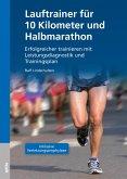 Lauftrainer für 10 Kilometer und Halbmarathon (eBook, ePUB)