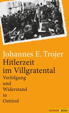Hitlerzeit im Villgratental (eBook, ePUB) - Trojer, Johannes E.