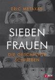 Sieben Frauen, die Geschichte schrieben (eBook, ePUB)