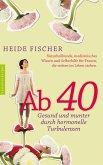 Ab 40 - gesund und munter durch hormonelle Turbulenzen (eBook, ePUB)
