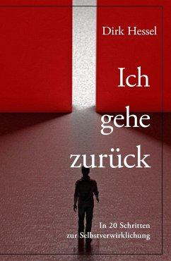 Ich gehe zurück (eBook, ePUB) - Hessel, Dirk
