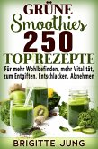 Grüne Smoothies 250 TOP Rezepte (eBook, ePUB)