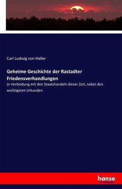 9783742892997 - Geheime Geschichte der Rastadter Friedensverhandlungen - كتاب