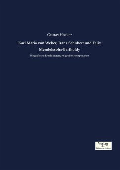 Karl Maria von Weber, Franz Schubert und Felix Mendelssohn-Bartholdy