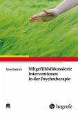 Mitgefühlsfokussierte Interventionen in der Psychotherapie (eBook, PDF)