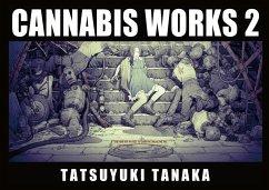 CANNABIS WORKS 2 Tatsuyuki Tanaka Art Book