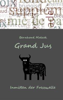 Grand Jus - Motzek, Bernhard