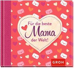 Für die beste Mama der Welt!